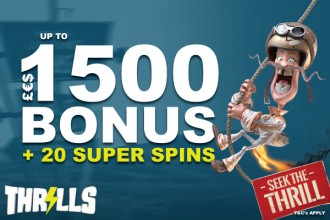 Thrills Casino Bonus £€$1500 + 20 Super Spins