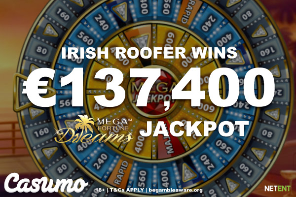 Irish Roofer Wins Mega Fortune Dreams Jackpot At Casumo