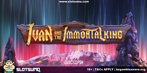 Ivan and the Immortal King New Slot Release