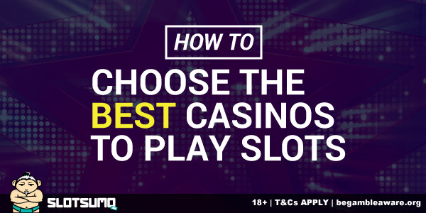 How To Pick The Best Casinos To Play Slot Machines