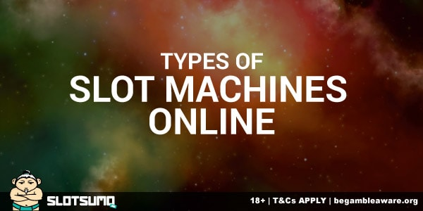 Types of Slot Machines Online