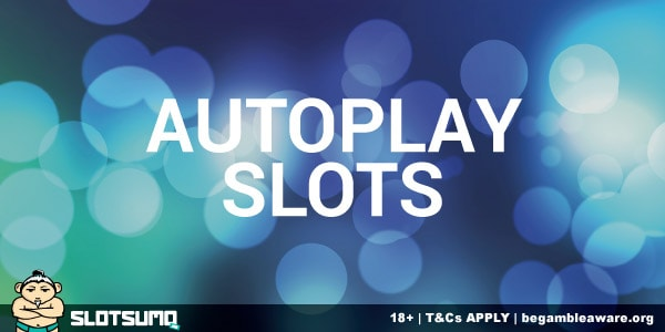 Tips To Autoplay Slots Online