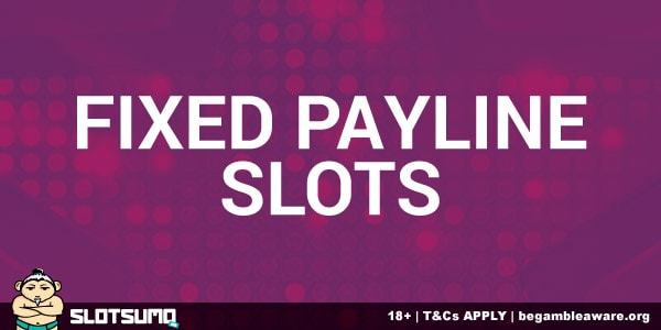 Fixed Payline Slots Games