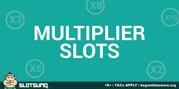 Multiplier Slots With Big Win Potential