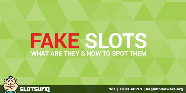 What Are Fake Slots & How To Spot Them