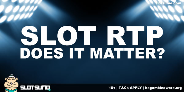 Slot RTP Does It Matter?