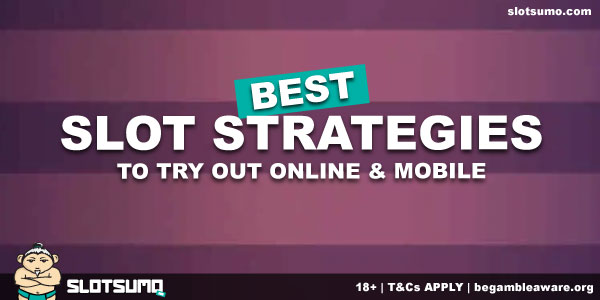Best Slot Strategies For Beginners & Experts