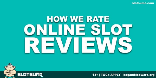 How We Rate Slot Reviews Online